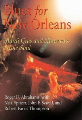 Blues for New Orleans: Mardi Gras and America's Creole Soul