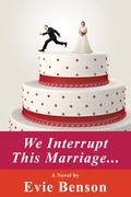 We Interrupt This Marriage