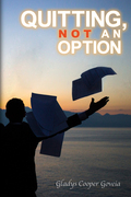 Quitting, Not an Option