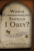Which Commandments Should I Obey?: A 365 Daily Search for His Commandments in Scripture