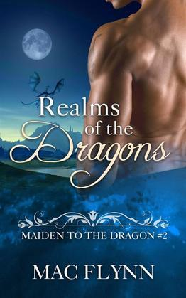 Realms of the Dragons: Maiden to the Dragon, Book 2 (Dragon Shifter Romance)