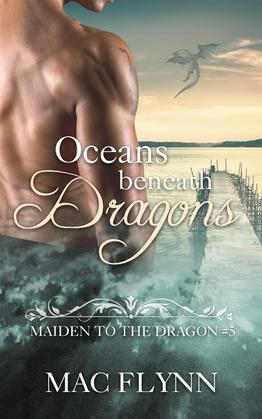 Oceans Beneath Dragons: Maiden to the Dragon, Book 5 (Dragon Shifter Romance)