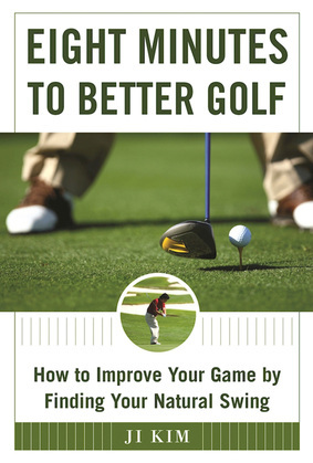 Eight Minutes to Better Golf