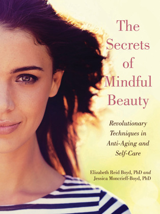 The Secrets of Mindful Beauty