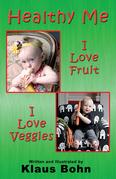 Healthy Me: I Love Fruit, I Love Veggies
