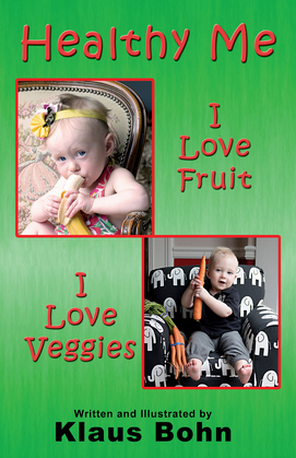 Healthy Me: I Love Fruit, I Love Veggies