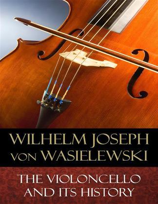 The Violoncello and Its History