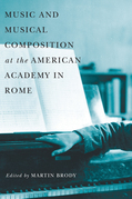 Music and Musical Composition at the American Academy in Rome