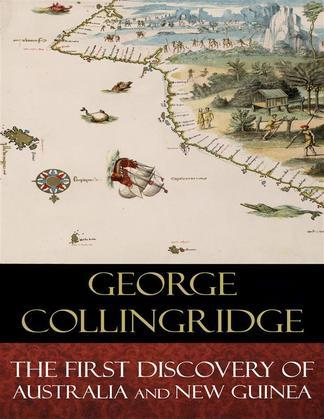 The First Discovery of Australia And New Guinea