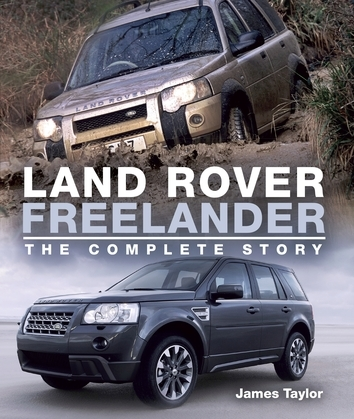 Land Rover Freelander: The Complete Story