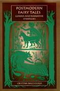 Postmodern Fairy Tales: Gender and Narrative Strategies