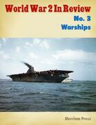 World War 2 In Review No. 3: Warships
