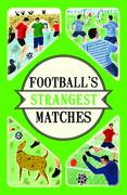 Football's Strangest Matches