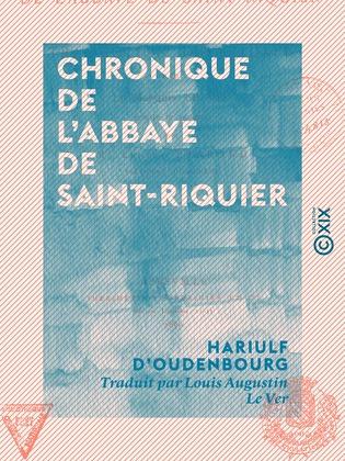 Chronique de l'abbaye de Saint-Riquier