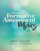 Mastering Formative Assessment Moves: 7 High-Leverage Practices to Advance Student Learning