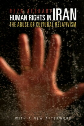 Human Rights in Iran: The Abuse of Cultural Relativism