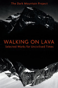 Walking on Lava: Selected Works for Uncivilised Times