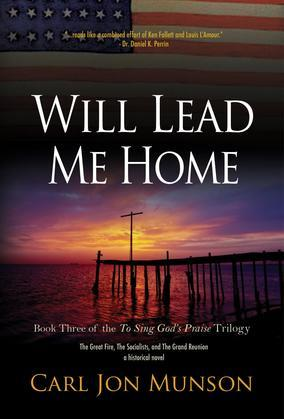"""Will Lead Me Home: Book 3 of """"To Sing God's Praise: A Journey in Three Parts"""""""