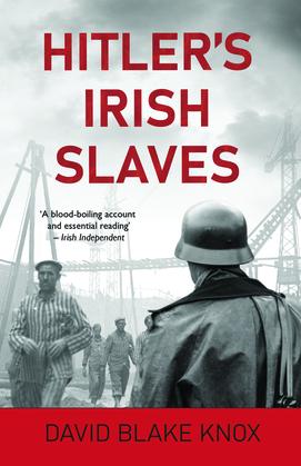 Hitler's Irish Slaves