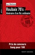 Roubaix 70's: itinéraire d'un flic ordinaire