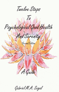 Twelve Steps to Psychological Good Health - A Guide