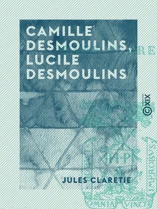 Camille Desmoulins, Lucile Desmoulins