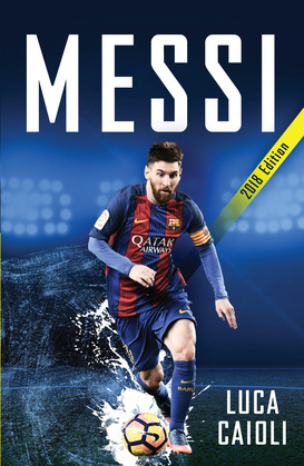 Messi – 2018 Updated Edition
