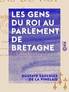 Les Gens du roi au Parlement de Bretagne