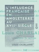 L'Influence française en Angleterre au XVIIe siècle