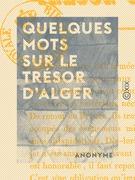 Quelques mots sur le trésor d'Alger
