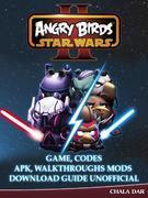 Angry Birds Star Wars 2 Game, Codes Apk, Walkthroughs Mods Download Guide Unofficial