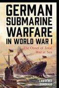 German Submarine Warfare in World War I