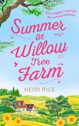 Summer At Willow Tree Farm: The Perfect Romantic Escape