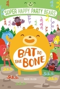 Super Happy Party Bears: Bat to the Bone