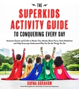 The Superkids Activity Guide to Conquering Every Day