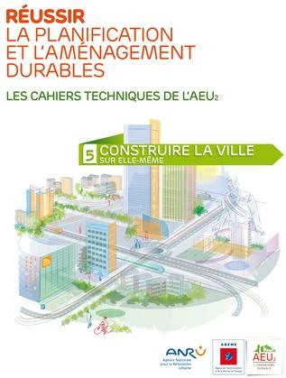 Réussir la planification et l'aménagement durables - 5 Construire la ville sur elle-même