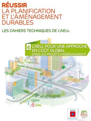 Réussir la planification et l'aménagement durables - 6 L'AEU2 pour une approche en coût global dans les projets d'aménagement
