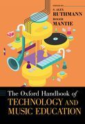 The Oxford Handbook of Technology and Music Education