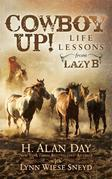 Cowboy Up!: Life Lessons from the Lazy B