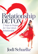 Relationship Detox: 7 Steps to Prepare for Your Ideal Relationship