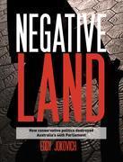 Negative land: How conservative politics destroyed Australia's 44th Parliament