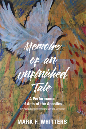 Memoirs of an Unfinished Tale: A Performance of Acts of the Apostles with Application Questions for Study and Discussion