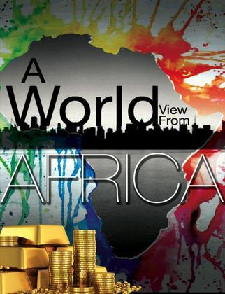 A World View From Africa