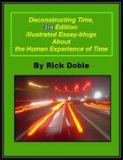 Deconstructing Time, 3rd Edition: Illustrated Essay-blogs About the Human Experience of Time