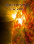 Superphoton Escapes