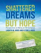 Shattered Dreams But Hope: Perspectives On Being an HD Caregiver