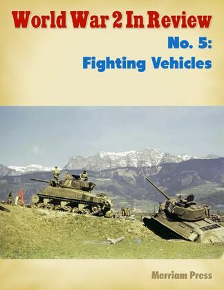 World War 2 In Review No. 5: Fighting Vehicles