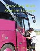 Traveling With Student Groups: Tips for Teacher Leaders