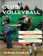 Club Volleyball 101: Basics for Club Volleyball Beginners