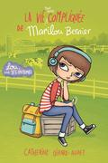 La vie (tout aussi) compliquée de Marilou Bernier